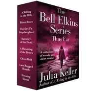 The Bell Elkins Series, Thus Far - A Killing in the Hills, Bitter River, Summer of the Dead, and Last Ragged Breath ebook by Julia Keller