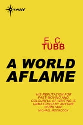 A World Aflame - Cap Kennedy Book 13 ebook by E.C. Tubb