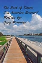 The Best of Times ebook by Gary Wonning