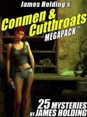 James Holding's Conmen & Cutthroats MEGAPACK ™: 25 Classic Mystery Stories ebook by James Holding