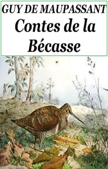 CONTES DE LA BECASSE ebook by GUY DE MAUPASSANT