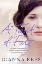 A Twist of Fate eBook by Joanna Rees