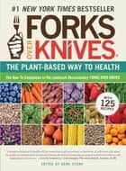 Forks Over Knives - The Plant-Based Way to Health ebook by Gene Stone, T. Colin Campbell PhD, Caldwell B. Esselstyn Jr.,...