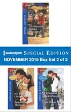 Harlequin Special Edition November 2015 - Box Set 2 of 2 - The Maverick's Holiday Masquerade\His Texas Christmas Bride\A Husband for the Holidays ebook by Caro Carson, Nancy Robards Thompson, Ami Weaver