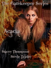 Acacia ebook by Stevie Trinity,Stacey Thompson