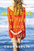 Barefoot in the Sand ebook by Holly Chamberlin