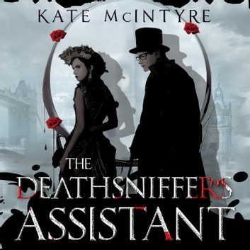The Deathsniffer's Assistant audiobook by Kate McIntyre