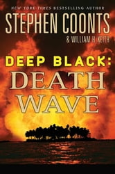 Deep Black: Death Wave ebook by Stephen Coonts,William H. Keith