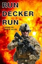Run Decker Run ebook by David D. Allen