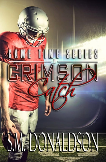 Crimson Catch - Game Time, #1 ebook by SM Donaldson