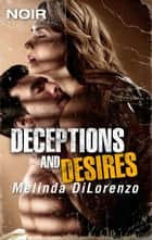 Deceptions and Desires ebook by Melinda Di Lorenzo