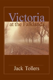 Victoria at the Falklands ebook by Jack Tollers