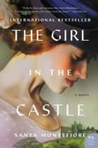 The Girl in the Castle ebook by Santa Montefiore