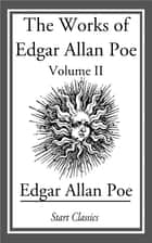 The Works of Edgar Allan Poe ebook by Edgar Allan Poe