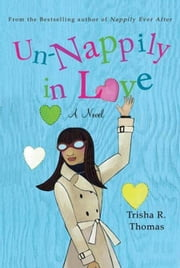 Un-Nappily in Love ebook by Trisha R. Thomas