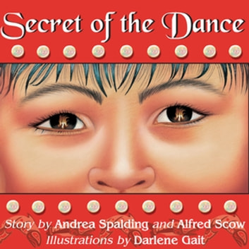 Secret of the Dance ebook by Andrea Spalding,Alfred Scow
