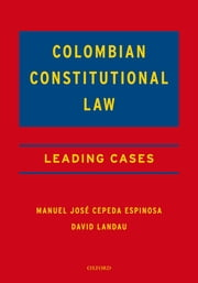 Colombian Constitutional Law - Leading Cases ebook by Manuel Jose Cepeda Espinosa, David Landau