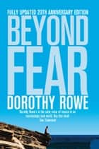 Beyond Fear ebook by Dorothy Rowe