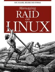 Managing RAID on Linux ebook by Derek Vadala