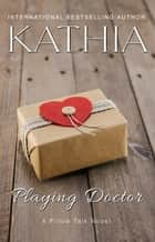 Playing Doctor ebook by Kathia, Kate Perry