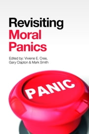 Revisiting Moral Panics ebook by Viviene E. Cree,Gary Clapton