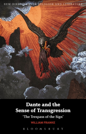 Dante and the Sense of Transgression - 'The Trespass of the Sign' ebook by Professor William Franke