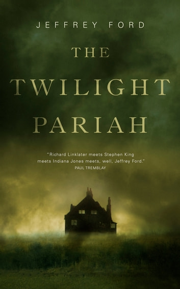 The Twilight Pariah eBook by Jeffrey Ford