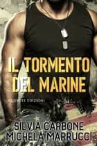 Il tormento del marine eBook by Silvia Carbone, Michela Marrucci