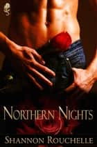Northern Nights ebook by Shannon Rouchelle