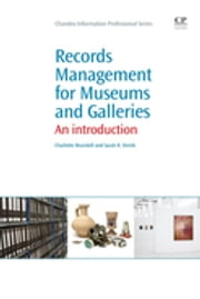 Records Management for Museums and Galleries - An Introduction ebook by Charlotte Brunskill,Sarah Demb