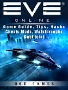Slither.io Unofficial Walkthroughs Tips, Tricks & Game Secrets ebook by Hse Games