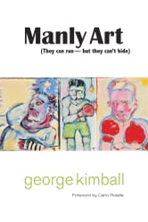Manly Art - They Can Run-But They Can't Hide ebook by George Kimball