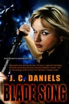 Blade Song ebook door J.C. Daniels
