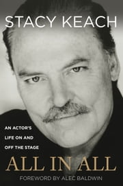 All in All - An Actor's Life On and Off the Stage ebook by Stacy Keach,Alec Baldwin