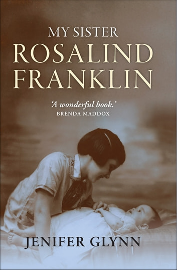 My Sister Rosalind Franklin ebook by Jenifer Glynn