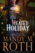 Heated Holiday ebook by Mandy M. Roth