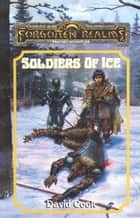 Soldiers of Ice - Forgotten Realms ebook by David Cook