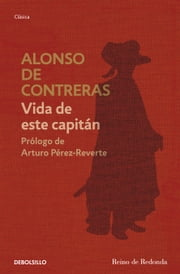 Vida de este capitán ebook by Alonso de Contreras