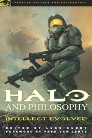 Halo and Philosophy - Intellect Evolved ebook by Luke Cuddy
