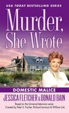 Murder, She Wrote: Domestic Malice ebook by Jessica Fletcher, Donald Bain