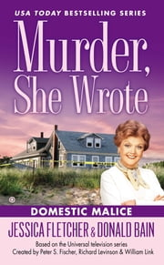 Murder, She Wrote: Domestic Malice ebook by Jessica Fletcher,Donald Bain