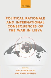 Political Rationale and International Consequences of the War in Libya ebook by