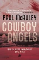 Cowboy Angels eBook by Paul McAuley