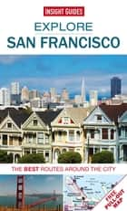 Insight Guides: Explore San Francisco ebook by Insight Guides