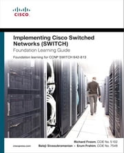 Implementing Cisco IP Switched Networks (SWITCH) Foundation Learning Guide ebook by Froom, CCIE No. 5102, Richard