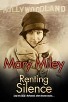 Renting Silence ebook by Mary Miley