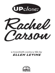 Up Close: Rachel Carson ebook by Ellen S. Levine