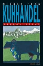 Kuhhandel ebook by Nicola Förg