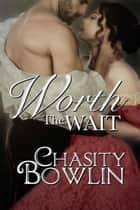 Worth The Wait ebook by Chasity Bowlin