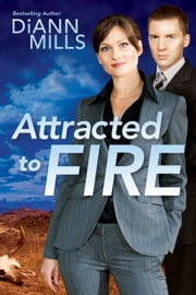 Attracted to Fire ebook by DiAnn Mills